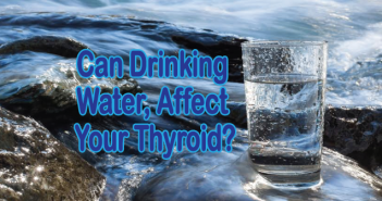 Can-Drinking-Water-Affect-Your-Thyroid?