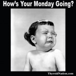 Happy-How-Going-Monday-Meme-Thyroid-Nation