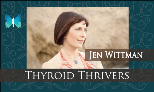Jen Wittman of Thyroid Loving Care A Tale of Hashimoto's Disease