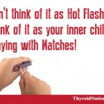 Playing-With-Matches-Meme-Thyroid-Nation