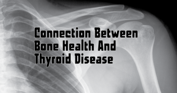The-Connection-Between-Bone-Health-And-Thyroid-Disease