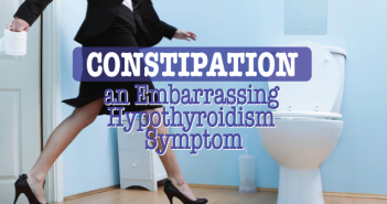 Constipation-The-Embarrassing-Hypothyroidism-Symptom-That-May-Save-Lives