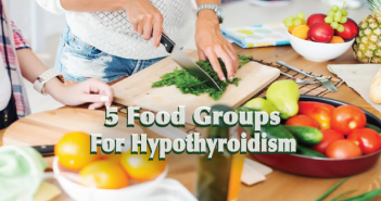 5-Food-Ideas-For-Living-With-Hypothyroidism