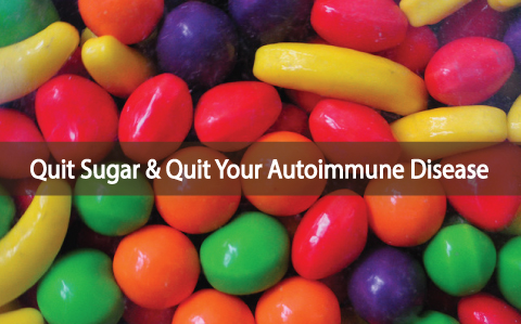 Quit-Sugar-And-Heal-Your-Autoimmune-Disease?