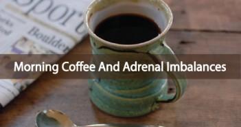 Your-Morning-Coffee-And-Adrenal-Imbalances