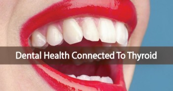 Do-You-Have-Healthy-Teeth-Dental-Issues-Linked-To-Thyroid
