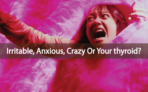 Is-Thyroid-Disease-Linked-To-Anxiety-Or-Are-You-Just-Crazy