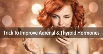 Adrenal-And-Thyroid-Hormones-Improved-With-This-Trick
