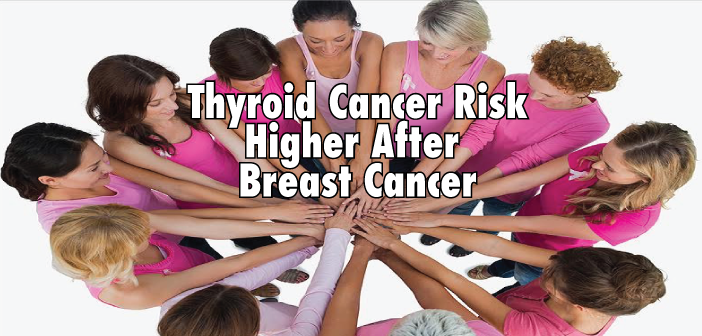 High-Thyroid-Cancer-Risk-After-Having-Breast-Cancer
