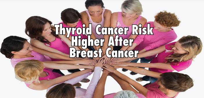 High-Thyroid-Cancer-Risk-After-Having-Breast-Cancer