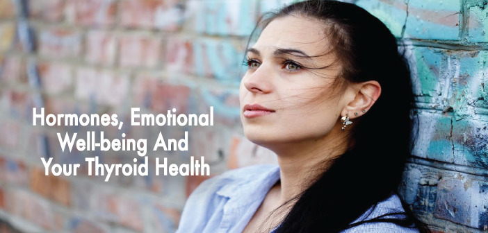 Hormones, Emotional Well-being And Your Thyroid Health