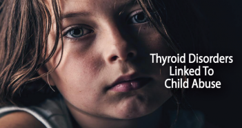 Thyroid-Disorders-Linked-To-Child-Abuse-In-Women