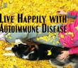 Living-Happily-With-Autoimmune-Thyroid-Disease