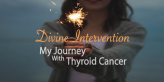 Divine-Intervention-My-Journey-With-Thyroid-Cancer