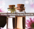Thyroid-Essential-Oils-Adding-A-Little-Love-Potion
