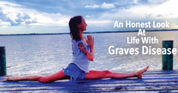 An-Honest-Look-At-Life-With-Graves-Disease