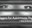 How-To-Avoid-These-6-Triggers-For-Autoimmune-Thyroid