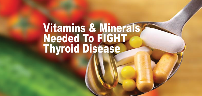 Closer-Look-At-Vitamins-And-Minerals-For-Thyroid-Disease