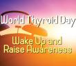 Wake-Up-On-World-Thyroid-Day-Raising-Awareness-Globally