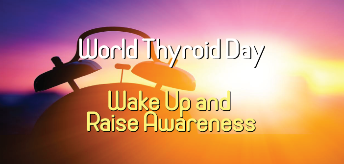 Wake-Up-On-World-Thyroid-Day-Raising-Awareness-Globally