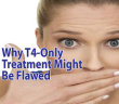 Why-T4-Only-Thyroid-Treatment-Might-Be-Flawed