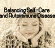 The-Autoimmune-Roller-Coaster-Balancing-Self-Care-And-Commitments