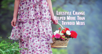 Changing-My-Lifestyle-Helped-Me-More-Than-Thyroid-Medication