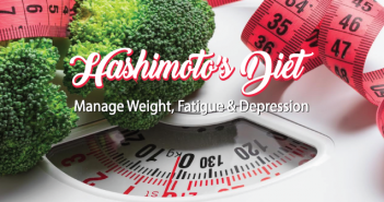 Manage-Weight-Fatigue-And-Depression-With-A-Hashimoto's-Diet