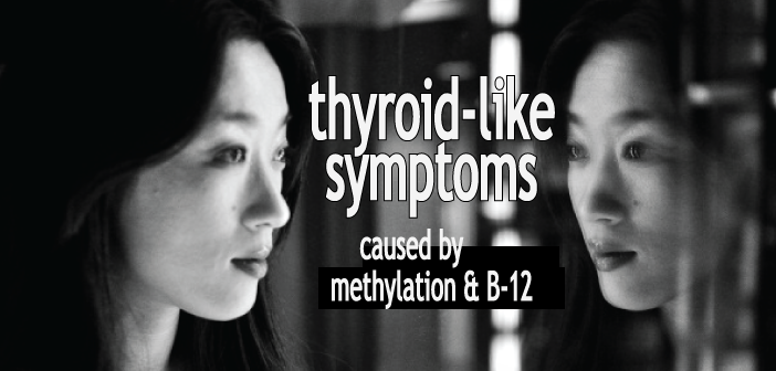 The-Connection-Vitamin B-Methylation-And-Thyroid-Like-Symptoms