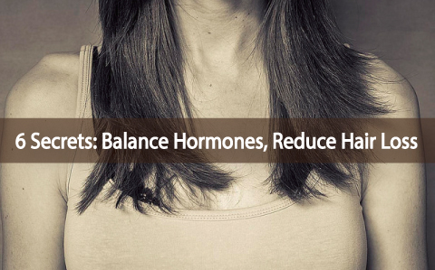 Balance-Hormones-and-Reduce-Hair-Loss-With-These-Secrets