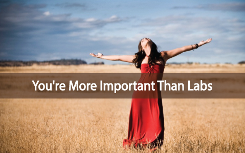 You-Are-More-Important-Than-Your-Thyroid-Lab-Test