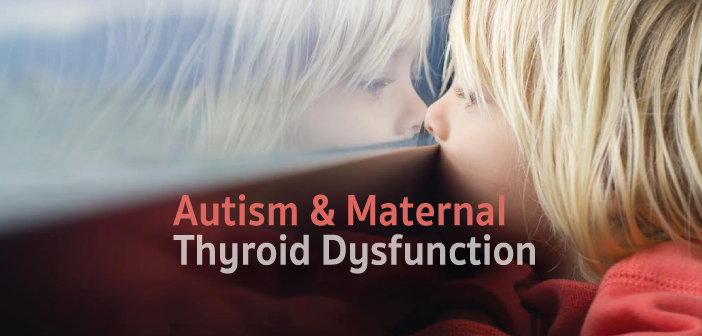 Maternal-Thyroid-Dysfunction-And-The-Link-To-Autism