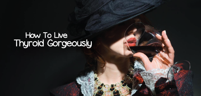 Ditch-The-Booze-And-Live-Thyroid-Gorgeously