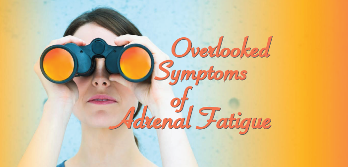 Adrenal-Fatigue-And-18-Symptoms-That-Get-Overlooked