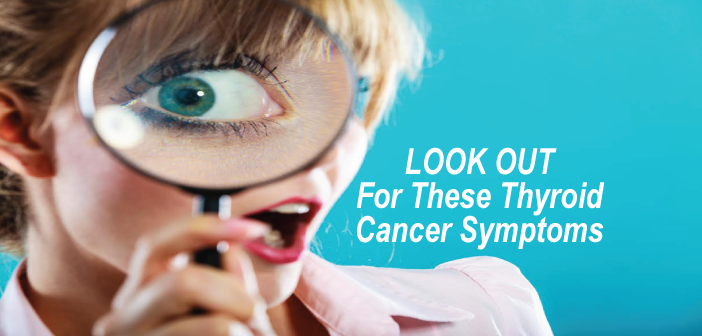 Thyroid-Cancer-Symptoms-That-You-Should-Look-Out-For