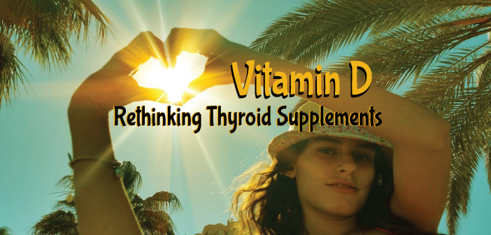 Vitamin-D-Rethinking-Supplements-For-Thyroid-Health