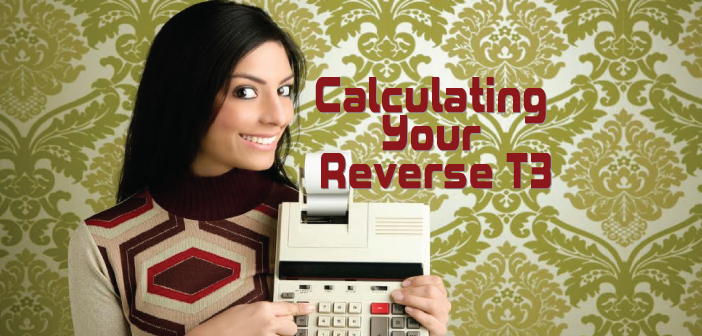 How-To-Calculate-Your-Reverse-T3-(rT3)-Thyroid-Ratio