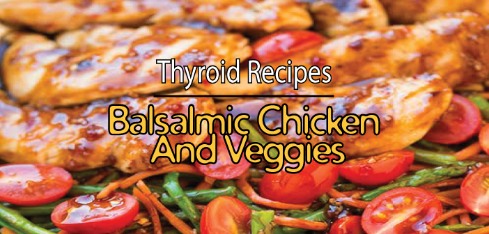 Thyroid-Recipes-Easy-One-Pan-Balsamic-Chicken-And-Veggies